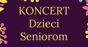 """Koncert """"Dzieci Seniorom"""""""